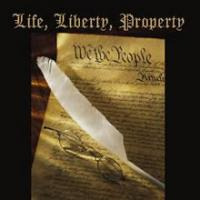 Life, Liberty and the Pursuit of Property